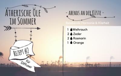Ätherische Öle im Sommer – Klarheit, Harmonie – #2